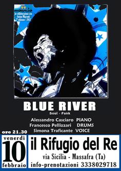 """Venerdì 10 Febbraio 2012 presso """"Il Rifugio del Re"""" BLUE RIVER  in concerto!"""